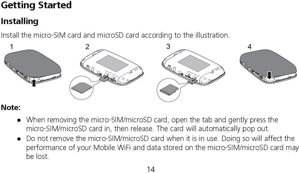 press the micro-sim/microsd card in, then release. The card will automatically pop out.