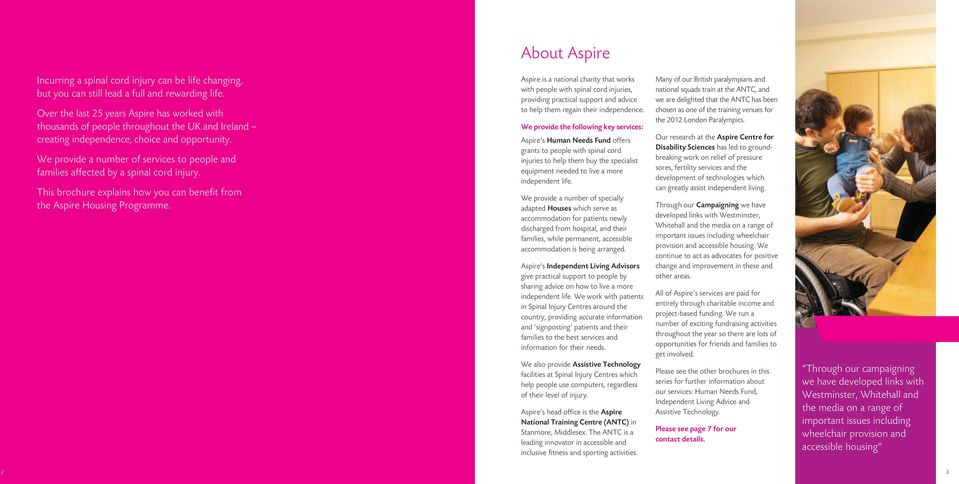 We provide a number of services to people and families affected by a spinal cord injury. This brochure explains how you can benefit from the Aspire Housing Programme.