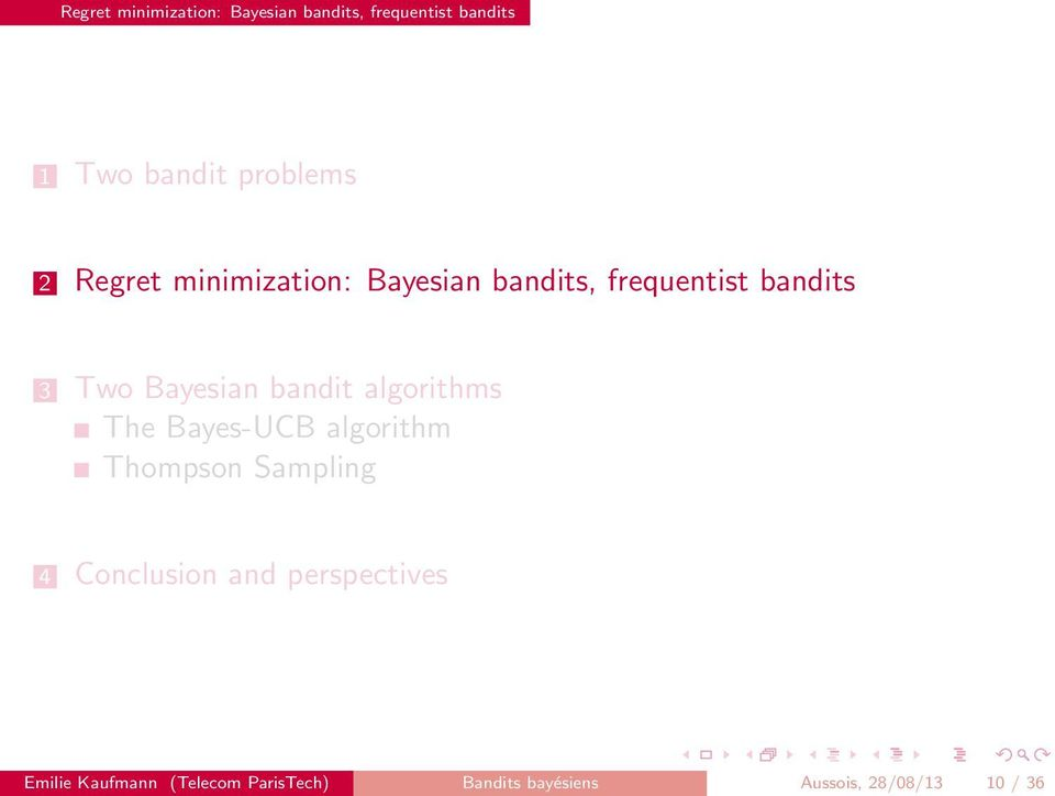 bandit algorithms The Bayes-UCB algorithm Thompson Sampling 4 Conclusion and