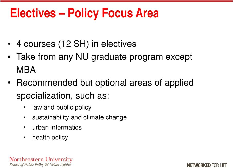 areas of applied specialization, such as: law and public policy
