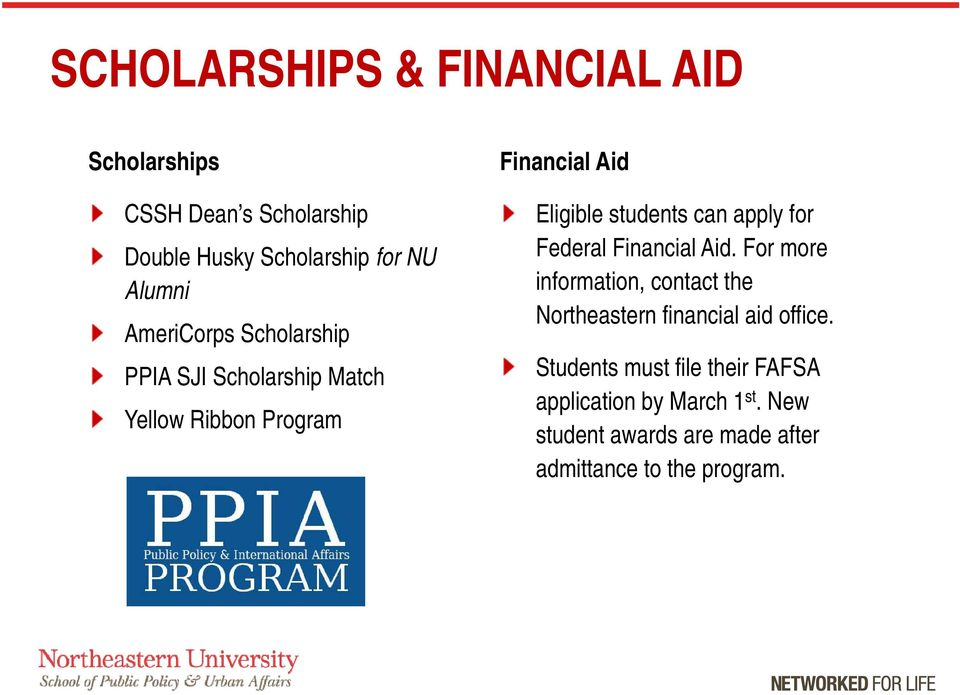 apply for Federal Financial Aid. For more information, contact the Northeastern financial aid office.