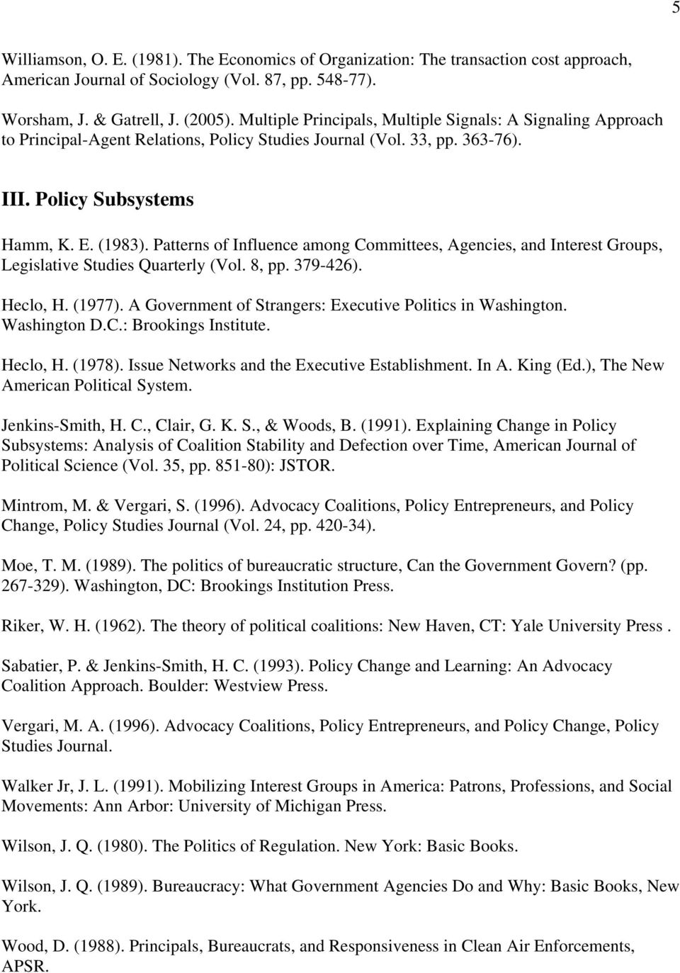 Patterns of Influence among Committees, Agencies, and Interest Groups, Legislative Studies Quarterly (Vol. 8, pp. 379-426). Heclo, H. (1977).