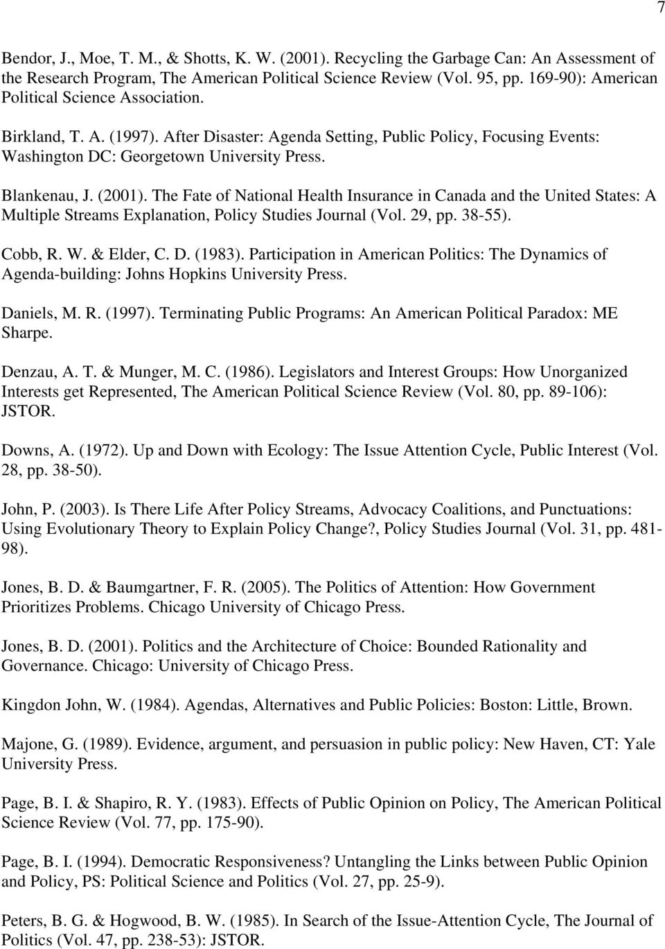 (2001). The Fate of National Health Insurance in Canada and the United States: A Multiple Streams Explanation, Policy Studies Journal (Vol. 29, pp. 38-55). Cobb, R. W. & Elder, C. D. (1983).