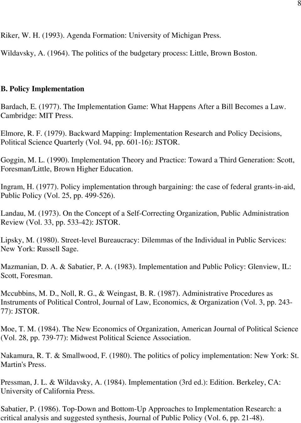 Backward Mapping: Implementation Research and Policy Decisions, Political Science Quarterly (Vol. 94, pp. 601-16): JSTOR. Goggin, M. L. (1990).