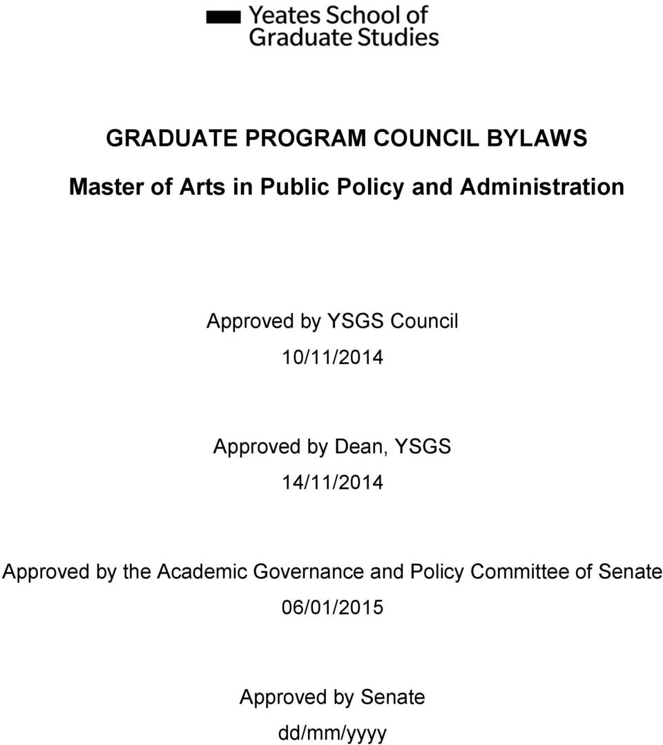by Dean, YSGS 14/11/2014 Approved by the Academic Governance and