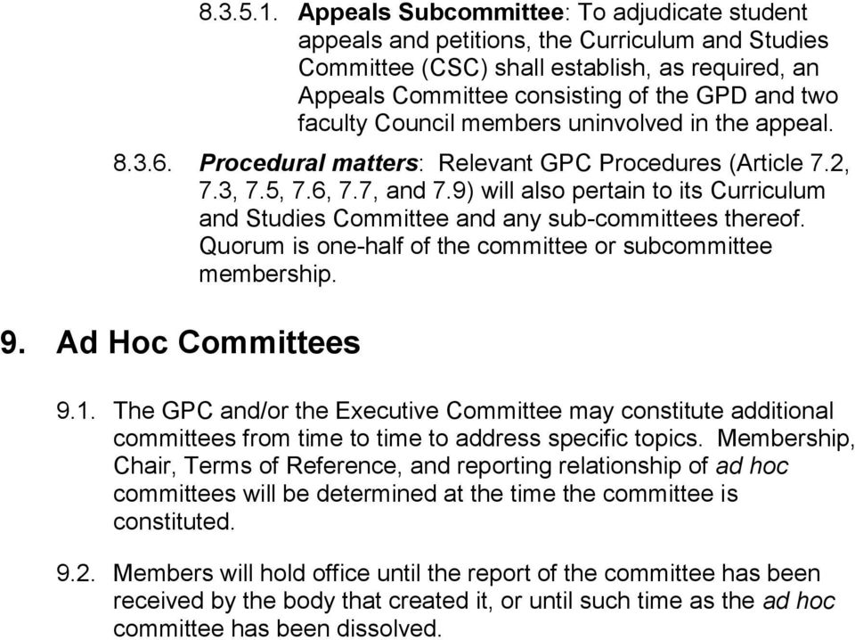Council members uninvolved in the appeal. 8.3.6. Procedural matters: Relevant GPC Procedures (Article 7.2, 7.3, 7.5, 7.6, 7.7, and 7.