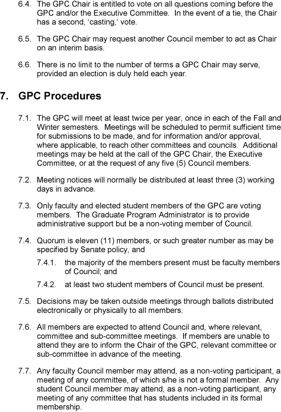 7. GPC Procedures 7.1. The GPC will meet at least twice per year, once in each of the Fall and Winter semesters.