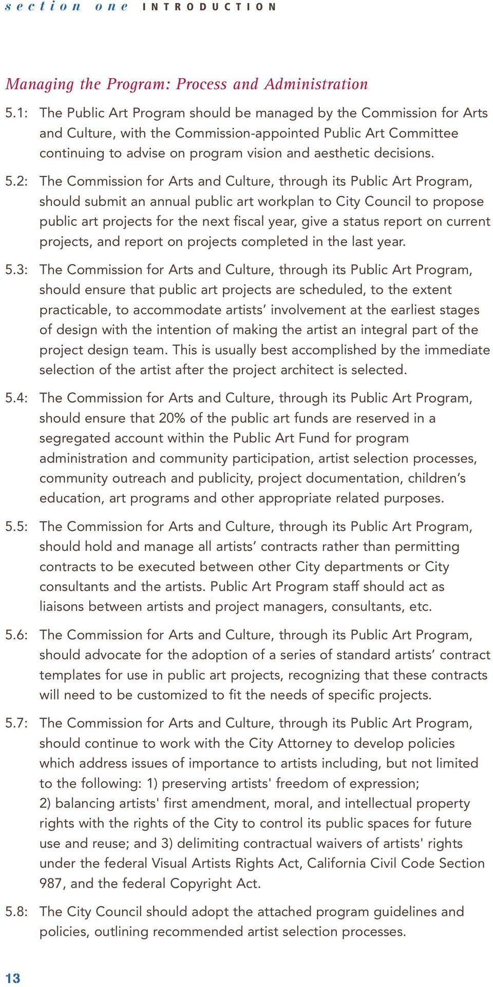 5.2: The Commission for Arts and Culture, through its Public Art Program, should submit an annual public art workplan to City Council to propose public art projects for the next fiscal year, give a