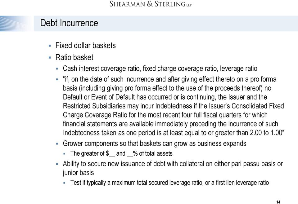 Indebtedness if the Issuer s Consolidated Fixed Charge Coverage Ratio for the most recent four full fiscal quarters for which financial statements are available immediately preceding the incurrence