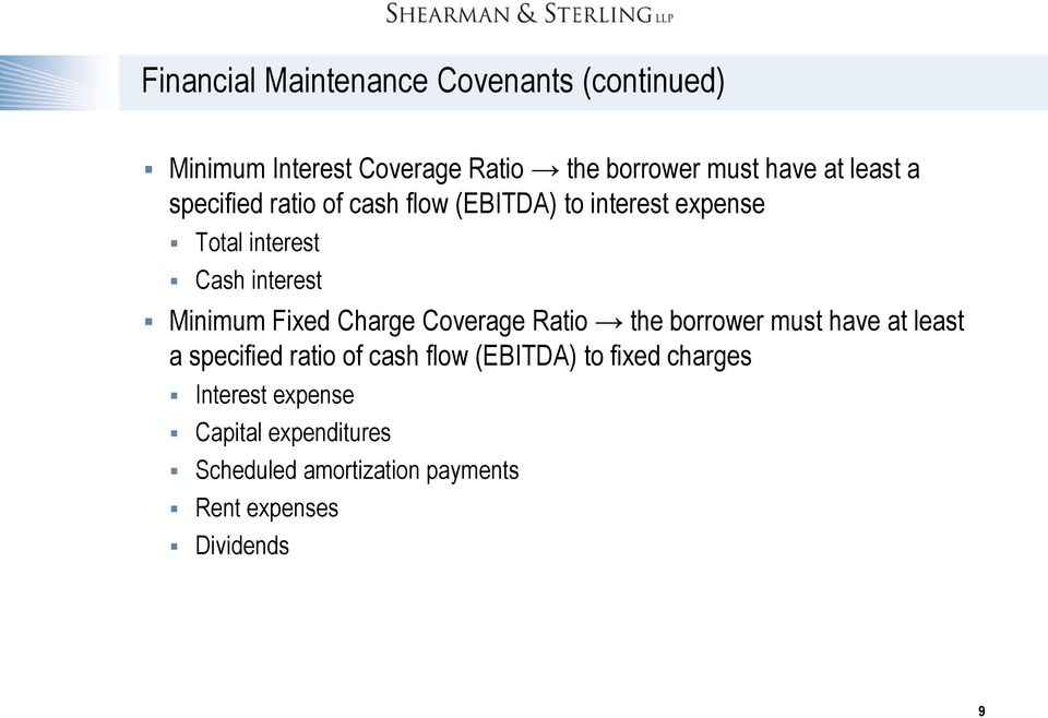Fixed Charge Coverage Ratio the borrower must have at least a specified ratio of cash flow (EBITDA) to
