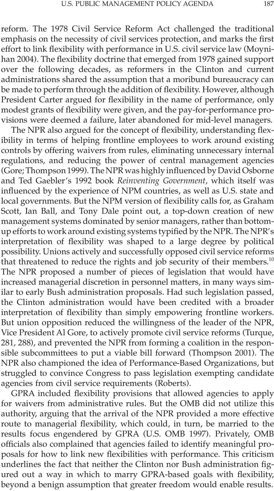 The flexibility doctrine that emerged from 1978 gained support over the following decades, as reformers in the Clinton and current administrations shared the assumption that a moribund bureaucracy