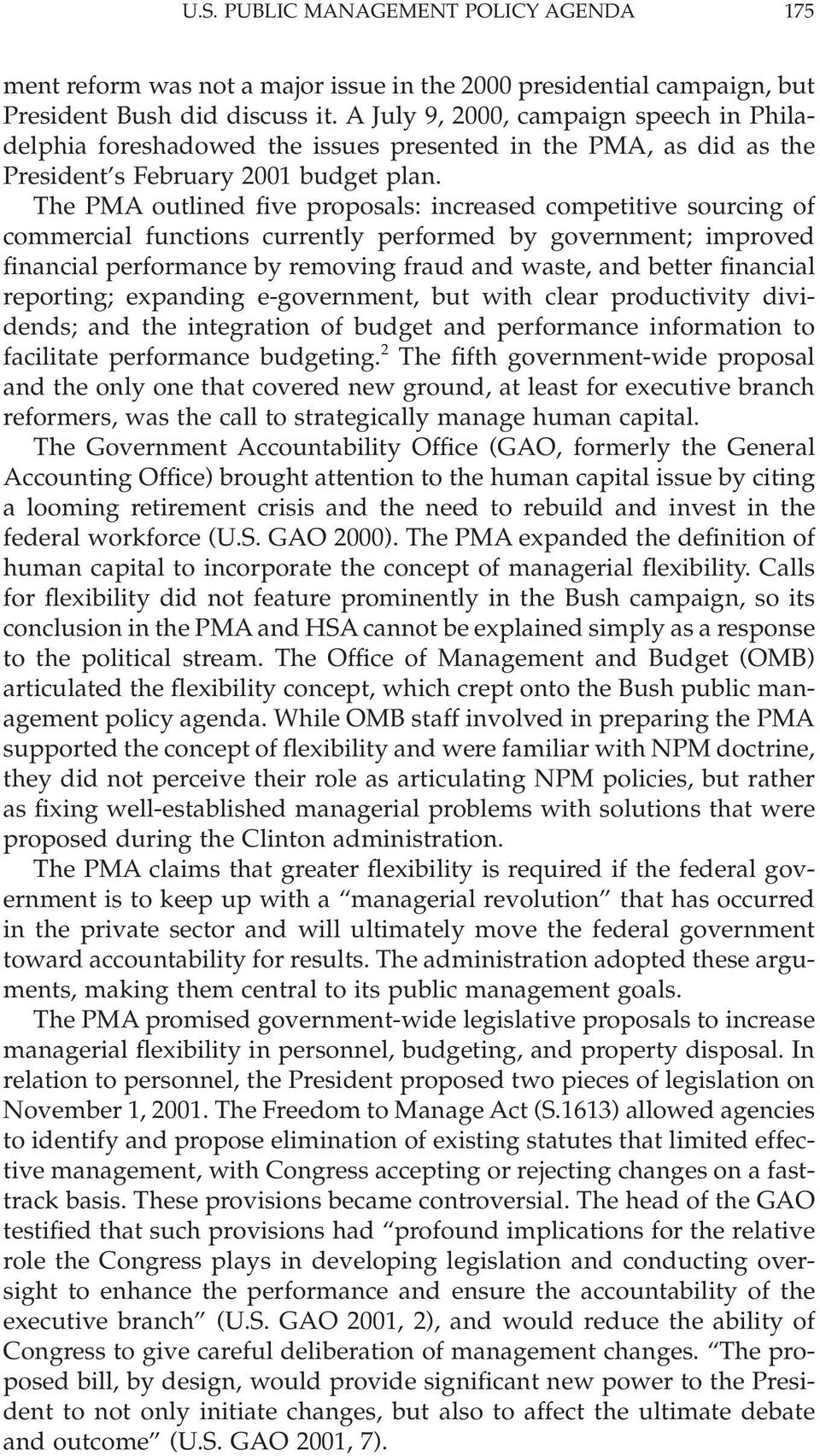 The PMA outlined five proposals: increased competitive sourcing of commercial functions currently performed by government; improved financial performance by removing fraud and waste, and better