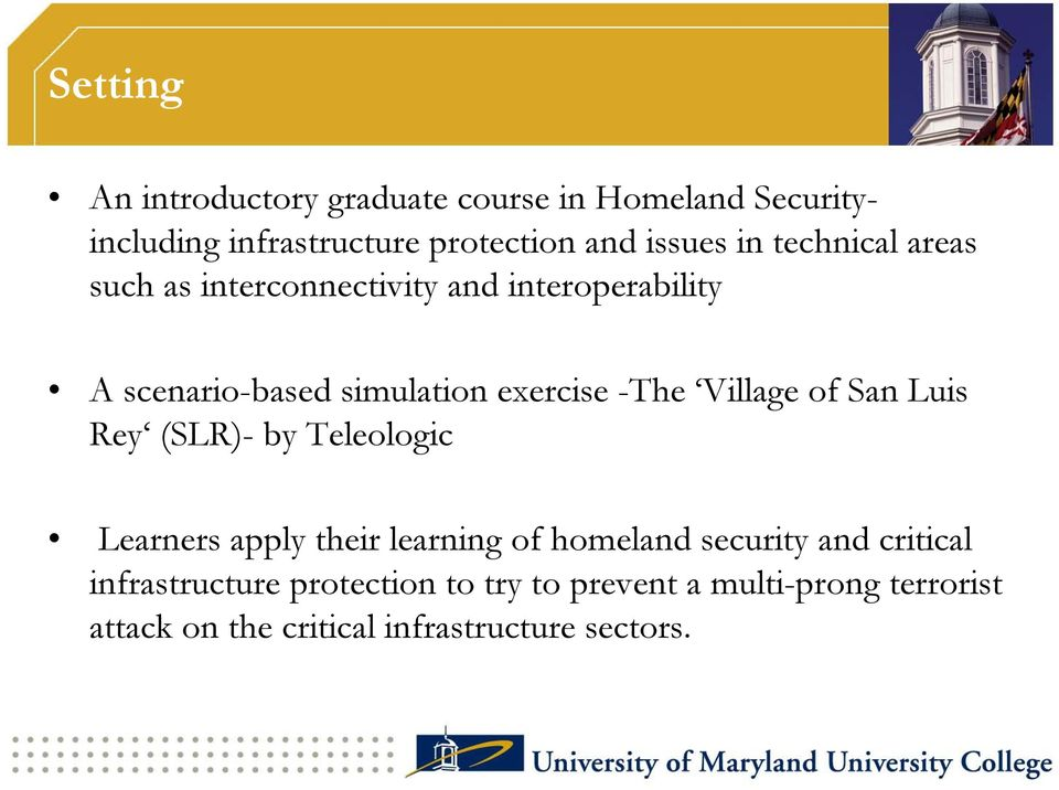 Village of San Luis Rey (SLR)- by Teleologic Learners apply their learning of homeland security and critical