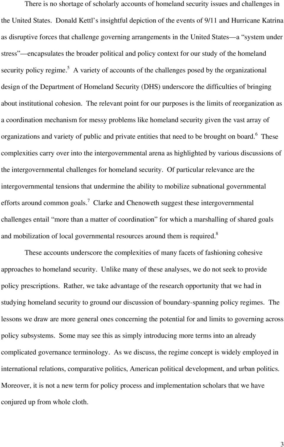 broader political and policy context for our study of the homeland security policy regime.