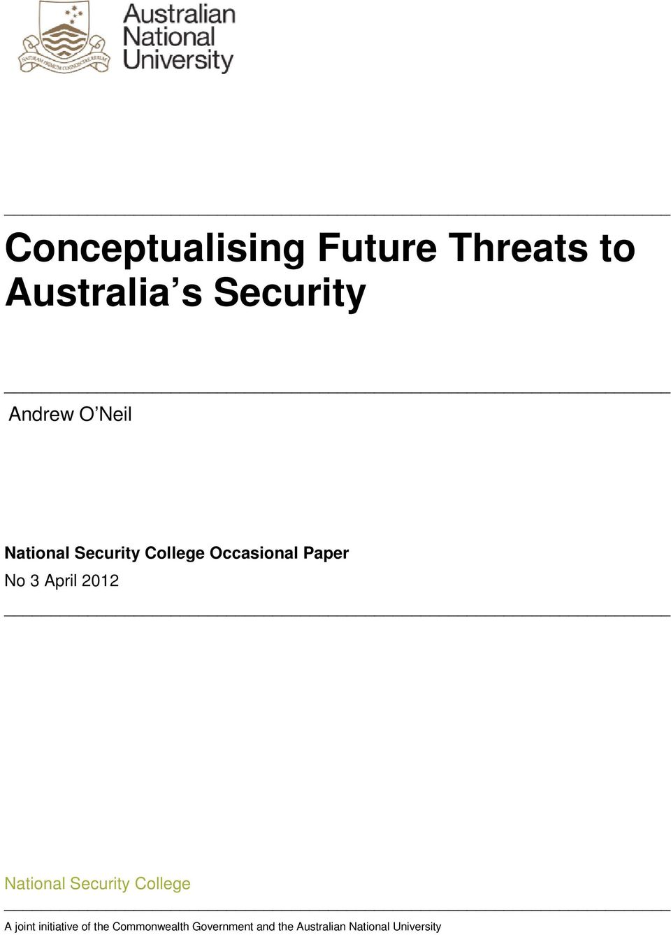 3 April 2012 National Security College A joint initiative of