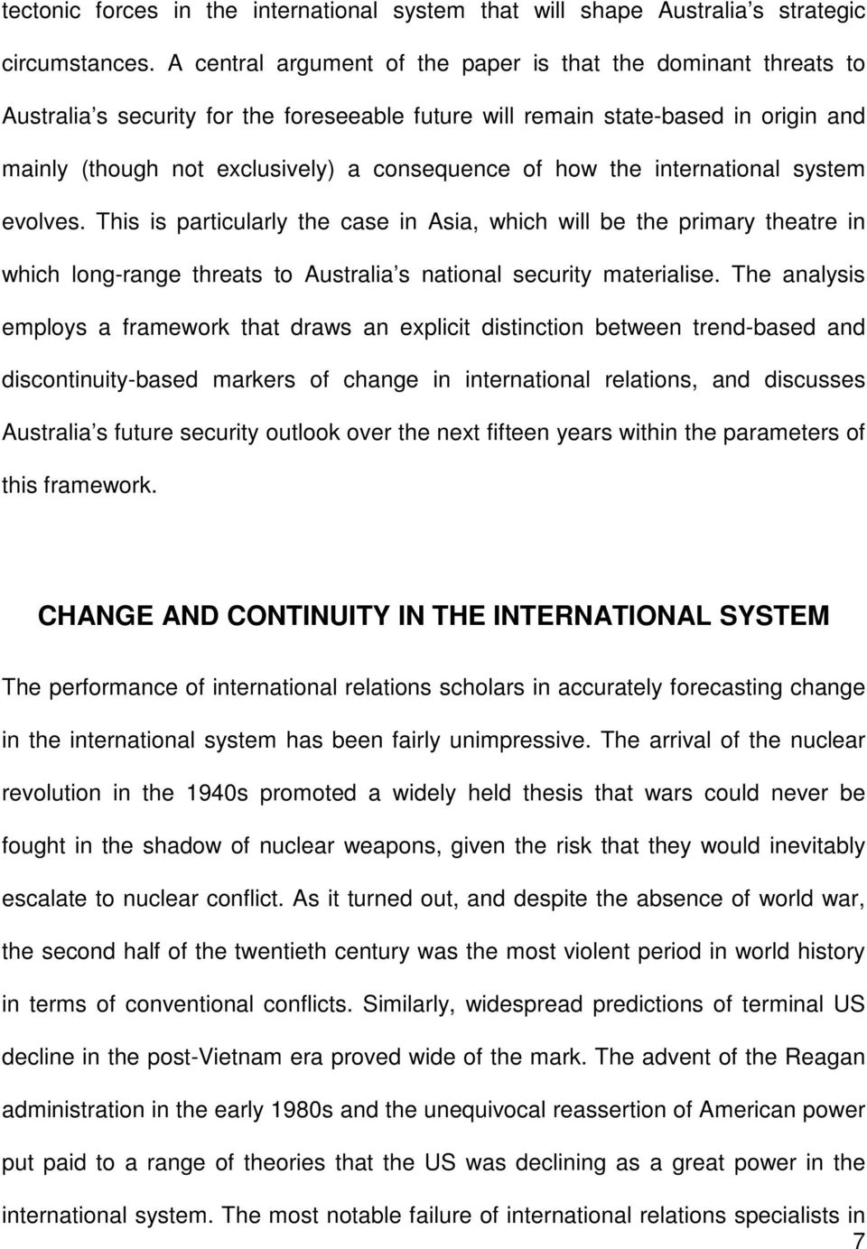 how the international system evolves. This is particularly the case in Asia, which will be the primary theatre in which long-range threats to Australia s national security materialise.