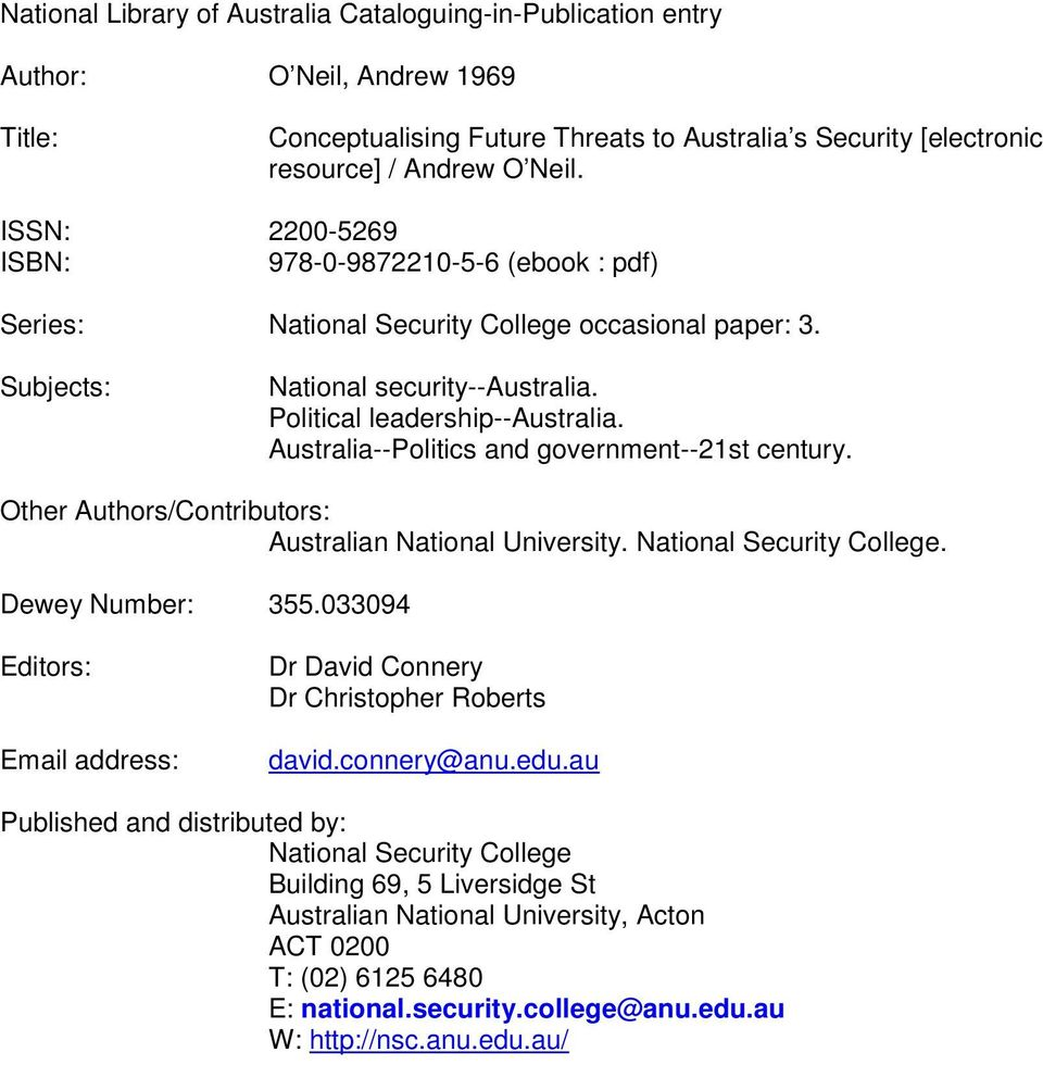 Australia--Politics and government--21st century. Other Authors/Contributors: Australian National University. National Security College. Dewey Number: 355.