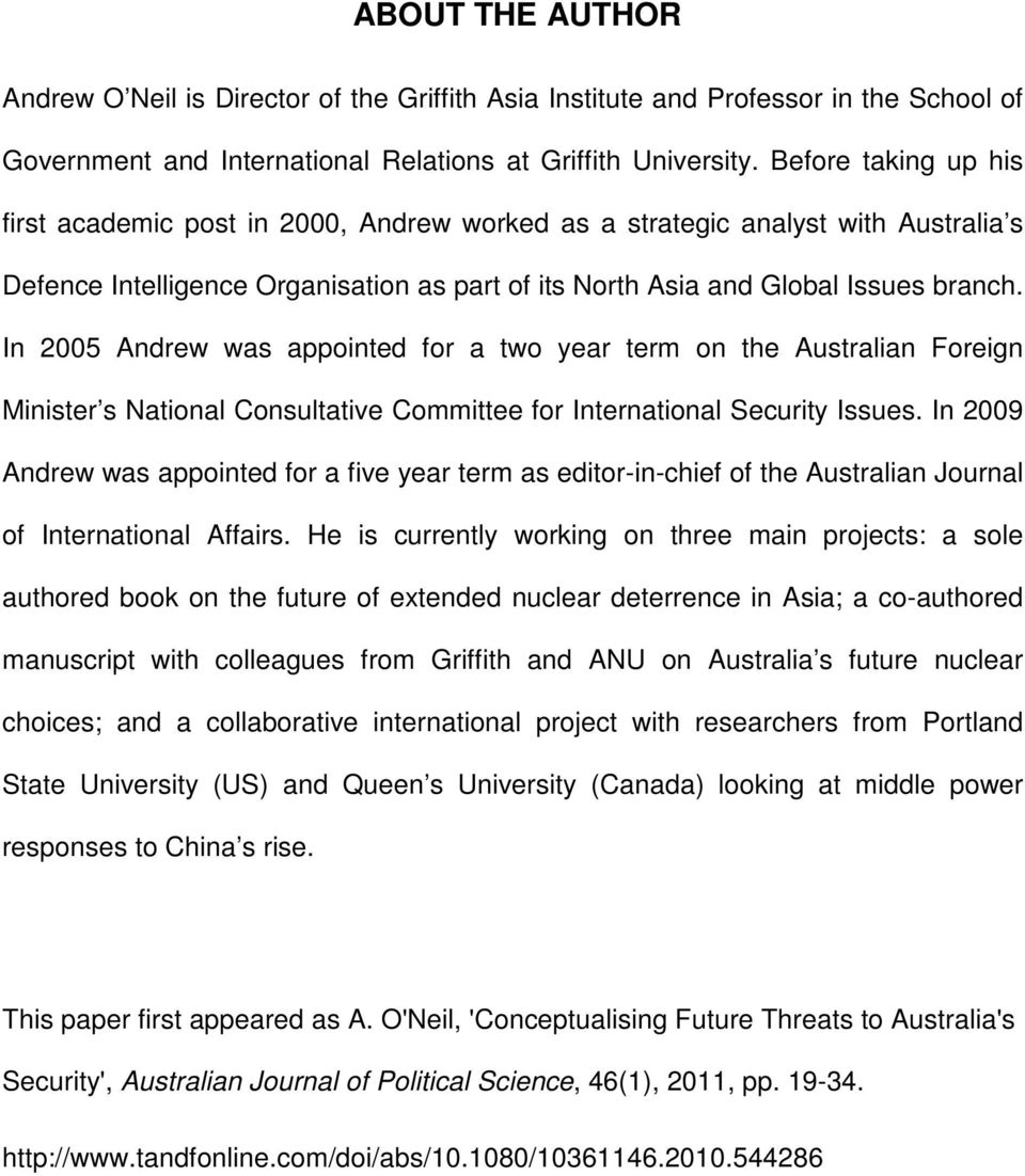 In 2005 Andrew was appointed for a two year term on the Australian Foreign Minister s National Consultative Committee for International Security Issues.