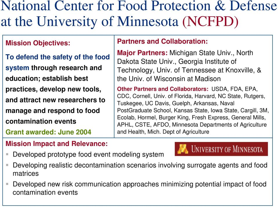 , North Dakota State Univ., Georgia Institute of Technology, Univ. of Tennessee at Knoxville, & the Univ. of Wisconsin at Madison Other Partners and Collaborators: USDA, FDA, EPA, CDC, Cornell, Univ.