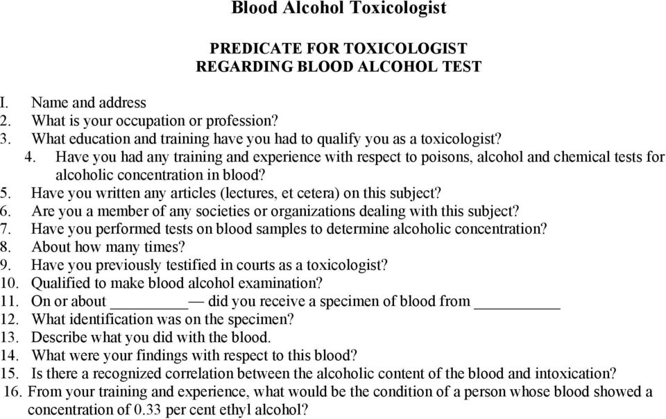 Have you had any training and experience with respect to poisons, alcohol and chemical tests for alcoholic concentration in blood? 5.