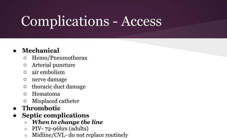 Misplaced catheter Thrombotic Septic complications When to change
