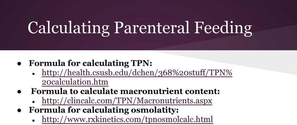 htm Formula to calculate macronutrient content: http://clincalc.