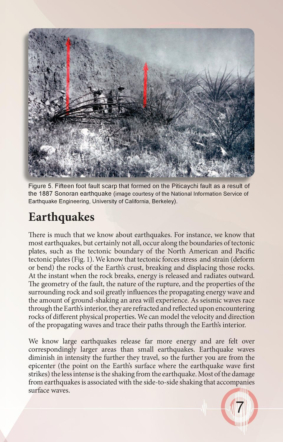 California, Berkeley). Earthquakes There is much that we know about earthquakes.