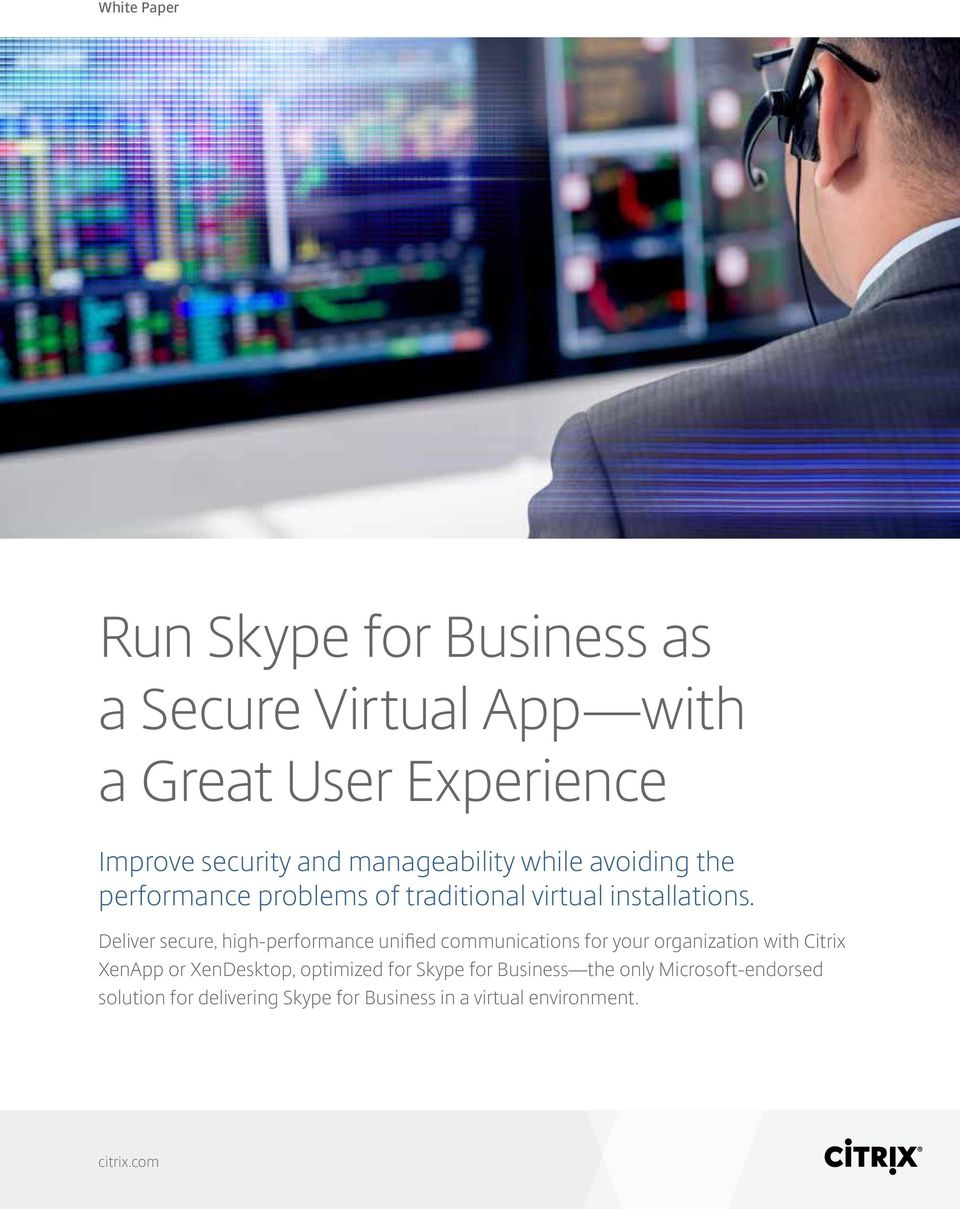 Deliver secure, high-performance unified communications for your organization with Citrix XenApp or