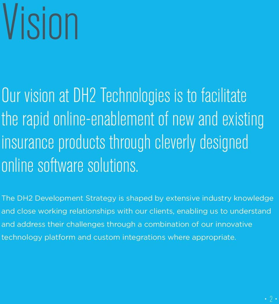 The DH2 Development Strategy is shaped by extensive industry knowledge and close working relationships with our