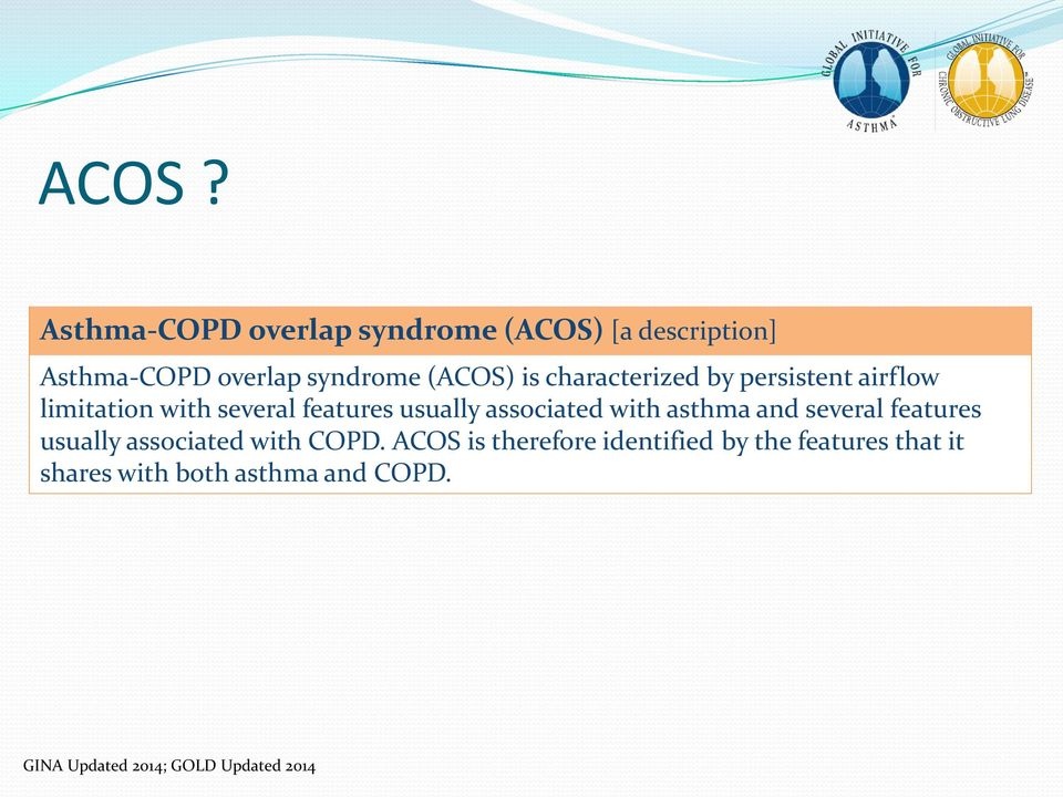 associated with asthma and several features usually associated with COPD.