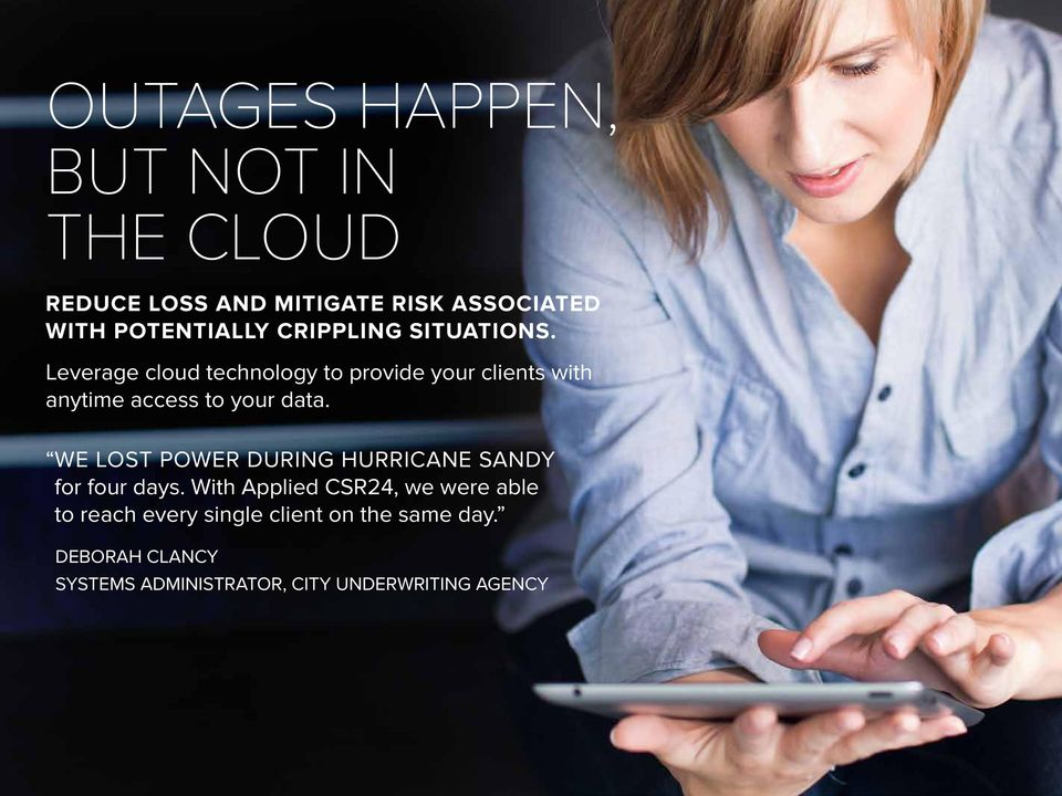 Leverage cloud technology to provide your clients with anytime access to your data.