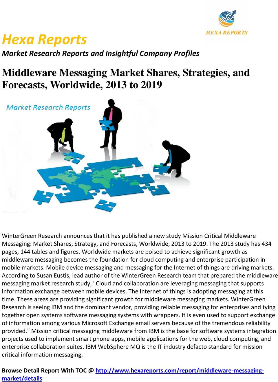 Worldwide markets are poised to achieve significant growth as middleware messaging becomes the foundation for cloud computing and enterprise participation in mobile markets.