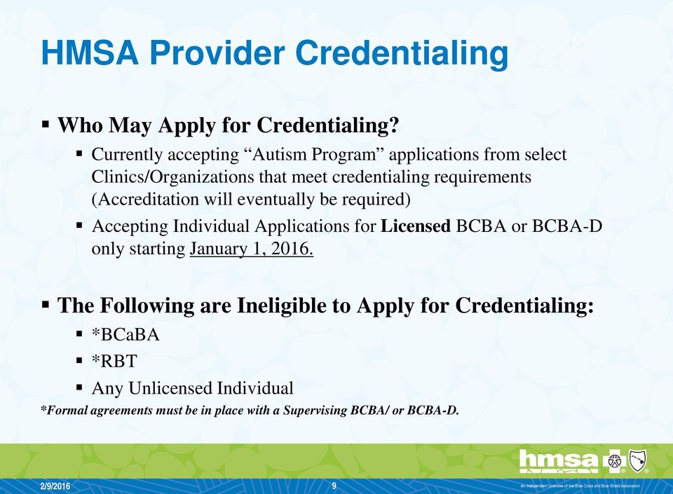 (Accreditation will eventually be required) Accepting Individual Applications for Licensed BCBA or BCBA-D only starting
