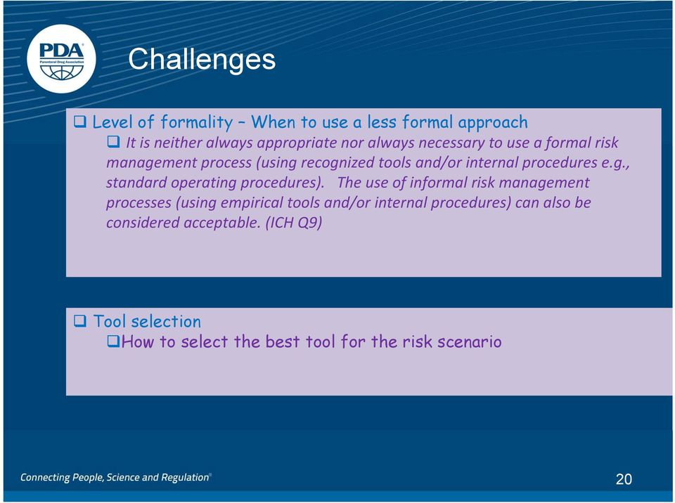 The use of informal risk management processes (using empirical tools and/or internal procedures) can also be