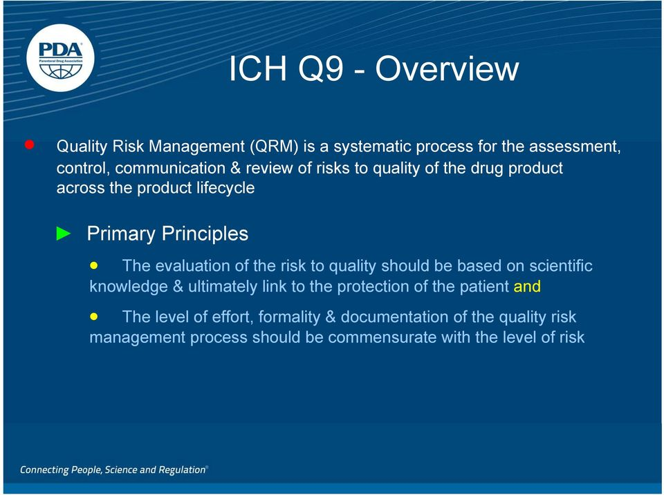 risk to quality should be based on scientific knowledge & ultimately link to the protection of the patient and The