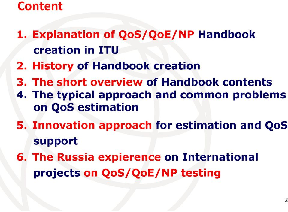 The typical approach and common problems on QoS estimation 5.
