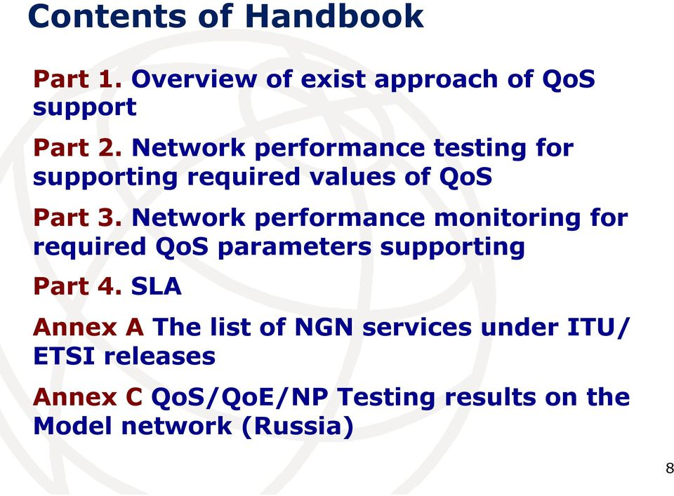 Network performance monitoring for required QoS parameters supporting Part 4.