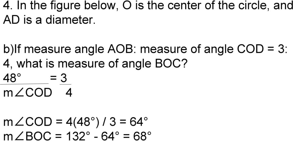 b)if measure angle AOB: measure of angle COD = 3: 4,