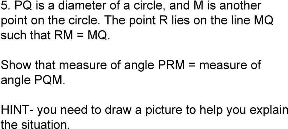 The point R lies on the line MQ such that RM = MQ.