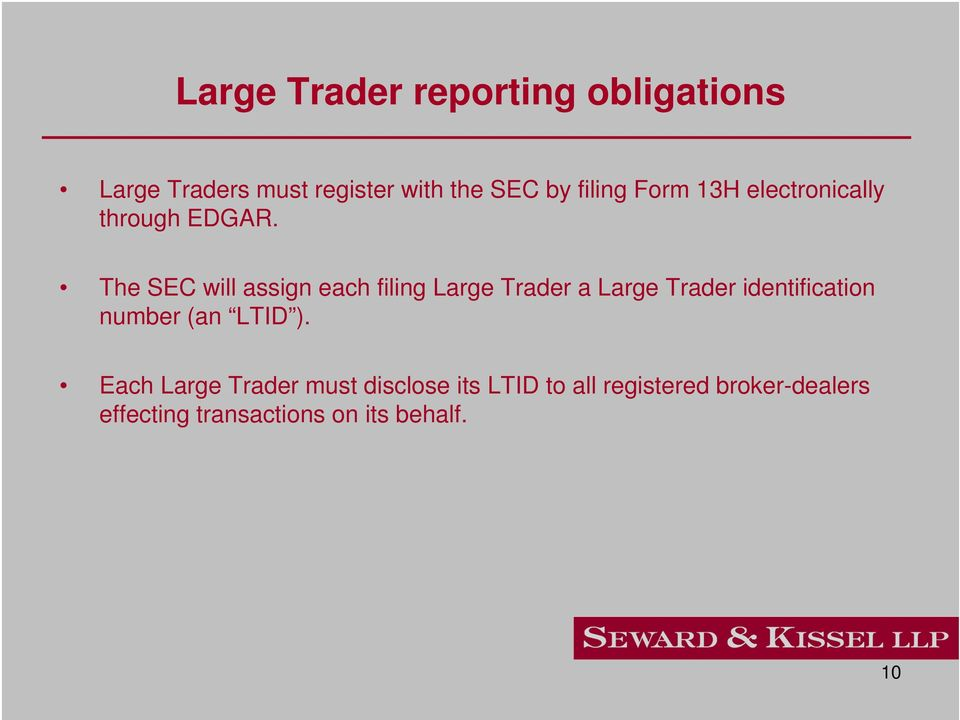 The SEC will assign each filing Large Trader a Large Trader identification number