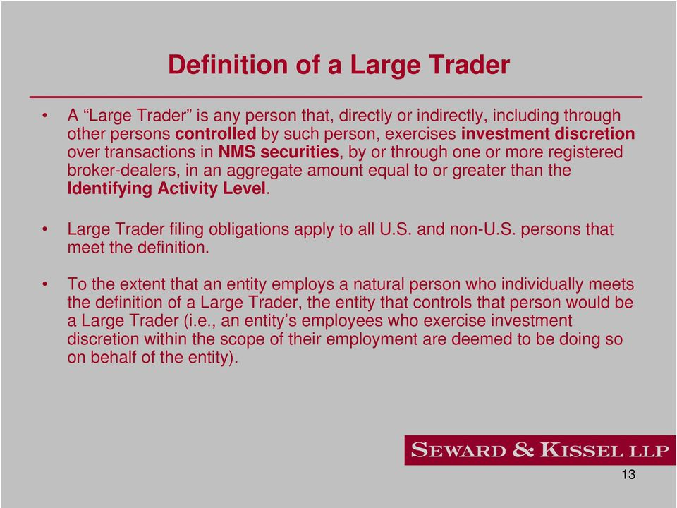 Large Trader filing obligations apply to all U.S. and non-u.s. persons that meet the definition.