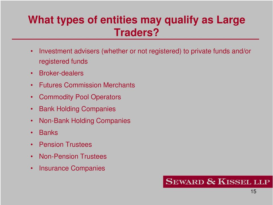 registered funds Broker-dealers Futures Commission Merchants Commodity Pool