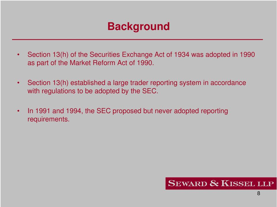 Section 13(h) established a large trader reporting system in accordance with