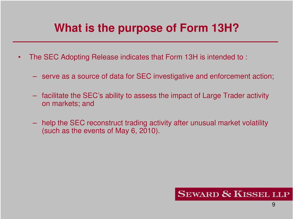 for SEC investigative and enforcement action; facilitate the SEC s ability to assess the
