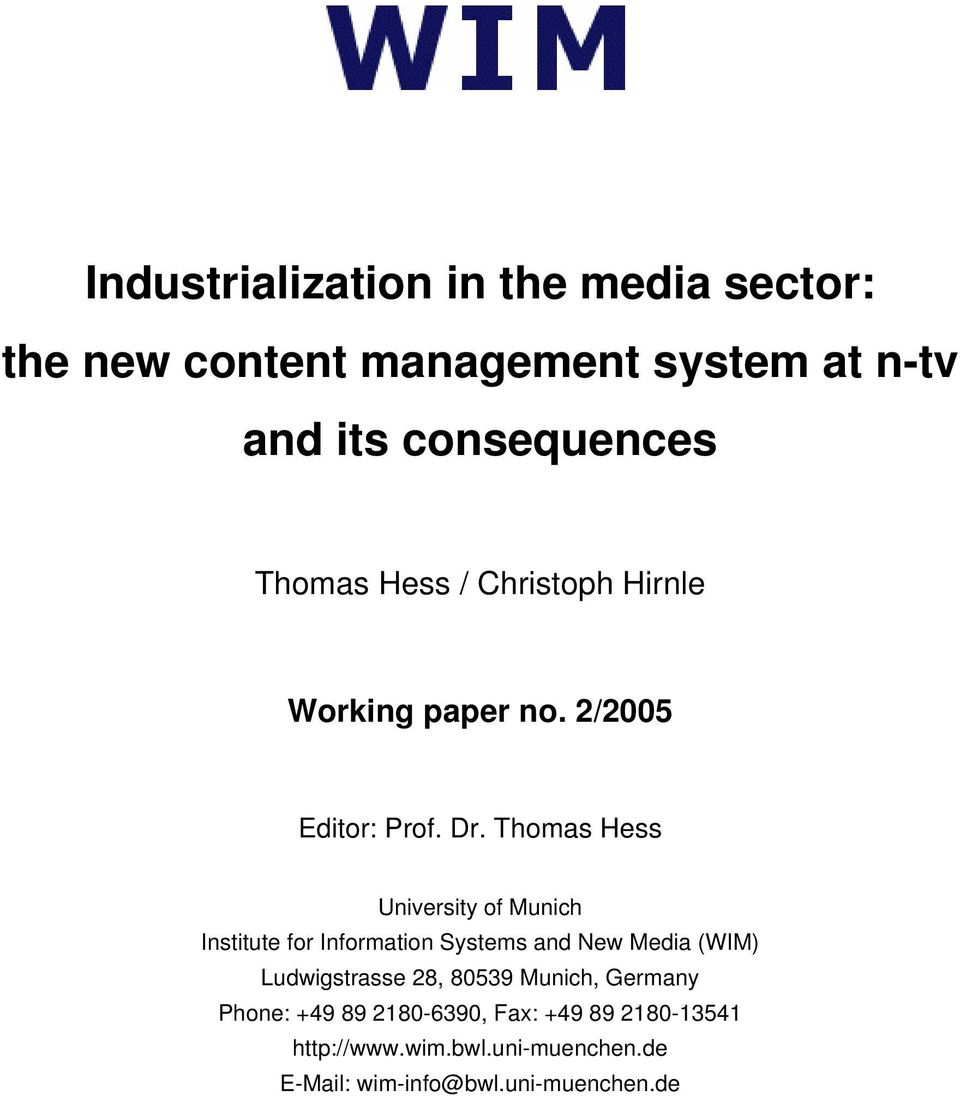 Thomas Hess University of Munich Institute for Information Systems and New Media (WIM) Ludwigstrasse 28,