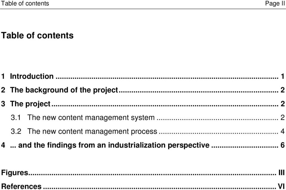 The project... 2 3.1 The new content management system... 2 3.2 The new content management process.