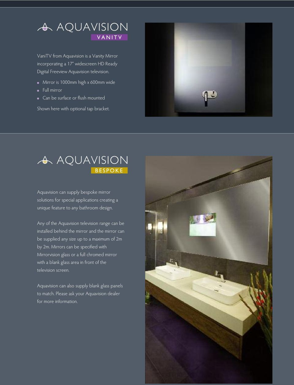 BESPOKE Aquavision can supply bespoke mirror solutions for special applications creating a unique feature to any bathroom design.