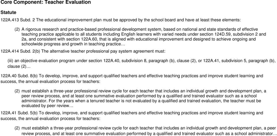 and state standards of effective teaching practice applicable to all students including English learners with varied needs under section 124D.