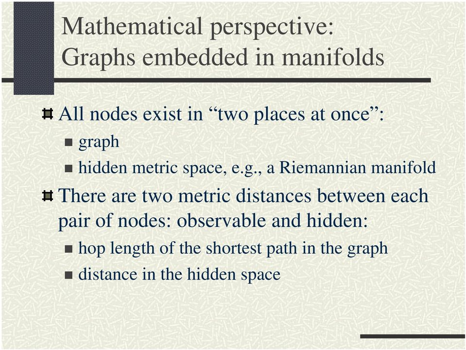 aph hidden metric space, e.g.