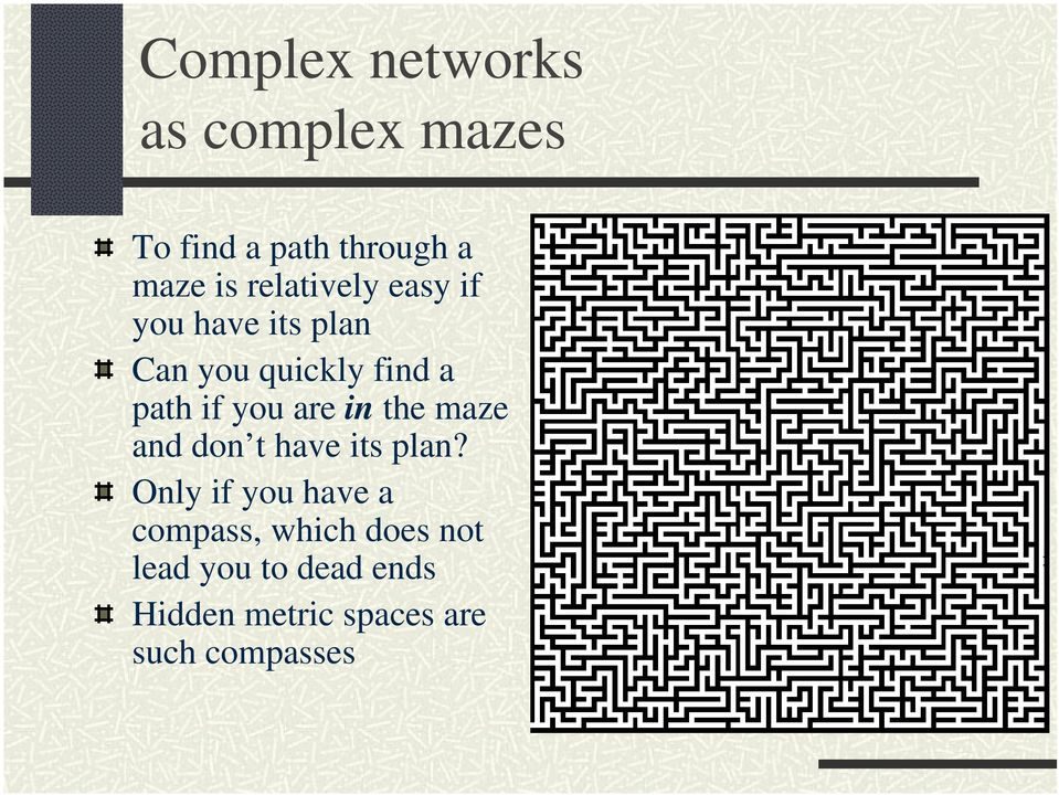 you are in the maze and don t have its plan?